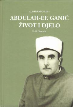 Abdulah-ef. Ganić : život i djelo