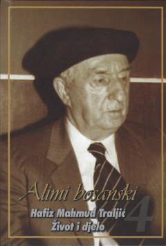 Alimi bosanski: Hafiz Mahmud Traljić: život i djelo