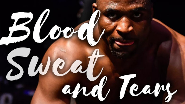 (VIDEO) Francis Ngannou - Blood, Sweat and Tears