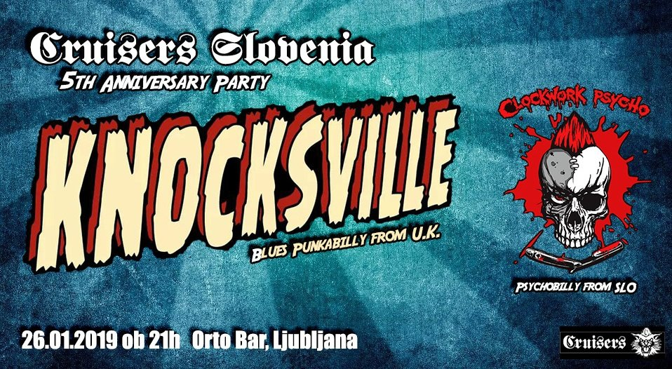Knocksville, Clockwork psycho / 5 years Cruisers Slovenia